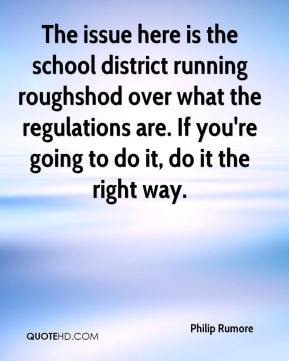 The issue here is the school district running roughshod over what the regulations are. If you're going to do it, do it the right way.