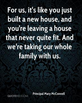 For us, it's like you just built a new house, and you're leaving a house that never quite fit. And we're taking our whole family with us.