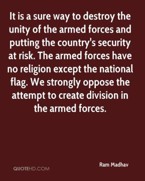 Ram Madhav  - It is a sure way to destroy the unity of the armed forces and putting the country's security at risk. The armed forces have no religion except the national flag. We strongly oppose the attempt to create division in the armed forces.