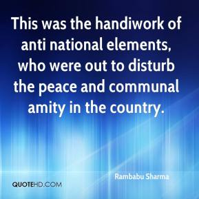 Rambabu Sharma  - This was the handiwork of anti national elements, who were out to disturb the peace and communal amity in the country.