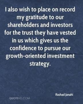Rashad Janahi  - I also wish to place on record my gratitude to our shareholders and investors for the trust they have vested in us which gives us the confidence to pursue our growth-oriented investment strategy.