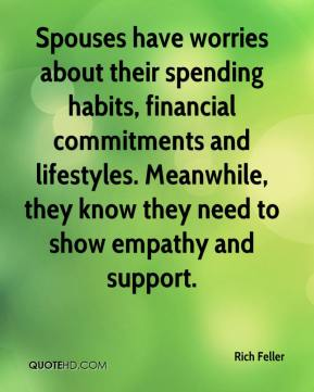 Rich Feller  - Spouses have worries about their spending habits, financial commitments and lifestyles. Meanwhile, they know they need to show empathy and support.