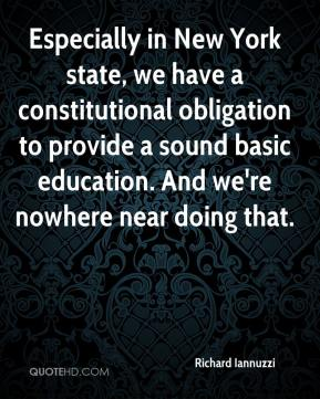 Richard Iannuzzi  - Especially in New York state, we have a constitutional obligation to provide a sound basic education. And we're nowhere near doing that.