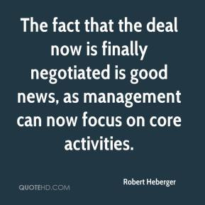 Robert Heberger  - The fact that the deal now is finally negotiated is good news, as management can now focus on core activities.