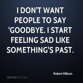 I Don't Want to Say Goodbye Quotes