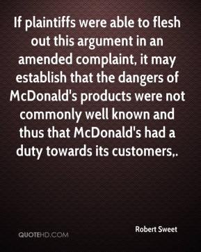 Robert Sweet  - If plaintiffs were able to flesh out this argument in an amended complaint, it may establish that the dangers of McDonald's products were not commonly well known and thus that McDonald's had a duty towards its customers.