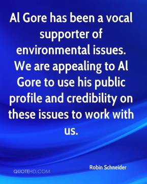 Robin Schneider  - Al Gore has been a vocal supporter of environmental issues. We are appealing to Al Gore to use his public profile and credibility on these issues to work with us.