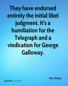 Ron McKay  - They have endorsed entirely the initial libel judgment. It's a humiliation for the Telegraph and a vindication for George Galloway.