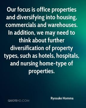 Ryosuke Homma  - Our focus is office properties and diversifying into housing, commercials and warehouses. In addition, we may need to think about further diversification of property types, such as hotels, hospitals, and nursing home-type of properties.