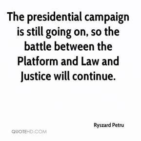Ryszard Petru  - The presidential campaign is still going on, so the battle between the Platform and Law and Justice will continue.