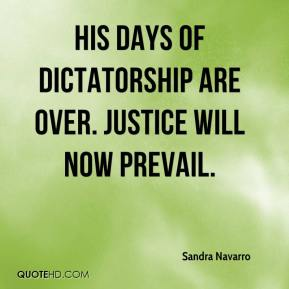 Sandra Navarro  - His days of dictatorship are over. Justice will now prevail.