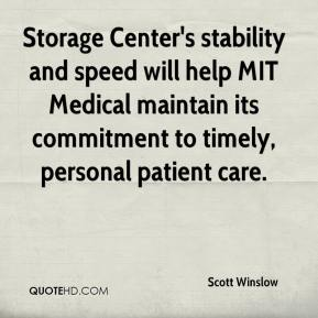 Scott Winslow  - Storage Center's stability and speed will help MIT Medical maintain its commitment to timely, personal patient care.