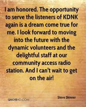 I am honored. The opportunity to serve the listeners of KDNK again is a dream come true for me. I look forward to moving into the future with the dynamic volunteers and the delightful staff at our community access radio station. And I can't wait to get on the air!