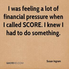 I was feeling a lot of financial pressure when I called SCORE. I knew I had to do something.