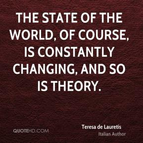 The state of the world, of course, is constantly changing, and so is theory.