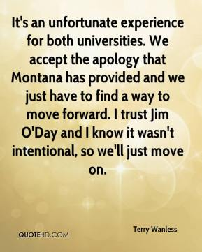 Terry Wanless  - It's an unfortunate experience for both universities. We accept the apology that Montana has provided and we just have to find a way to move forward. I trust Jim O'Day and I know it wasn't intentional, so we'll just move on.