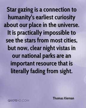 Thomas Kiernan  - Star gazing is a connection to humanity's earliest curiosity about our place in the universe. It is practically impossible to see the stars from most cities, but now, clear night vistas in our national parks are an important resource that is literally fading from sight.