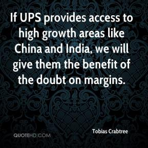 Tobias Crabtree  - If UPS provides access to high growth areas like China and India, we will give them the benefit of the doubt on margins.