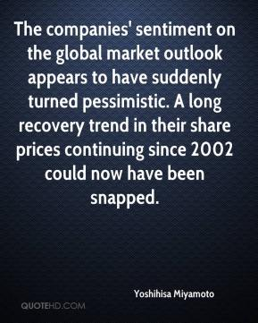 Yoshihisa Miyamoto  - The companies' sentiment on the global market outlook appears to have suddenly turned pessimistic. A long recovery trend in their share prices continuing since 2002 could now have been snapped.