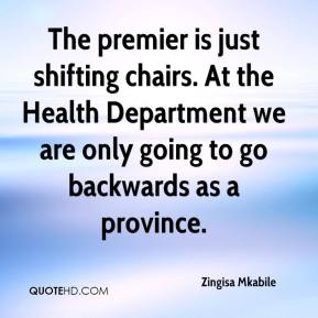 Zingisa Mkabile  - The premier is just shifting chairs. At the Health Department we are only going to go backwards as a province.