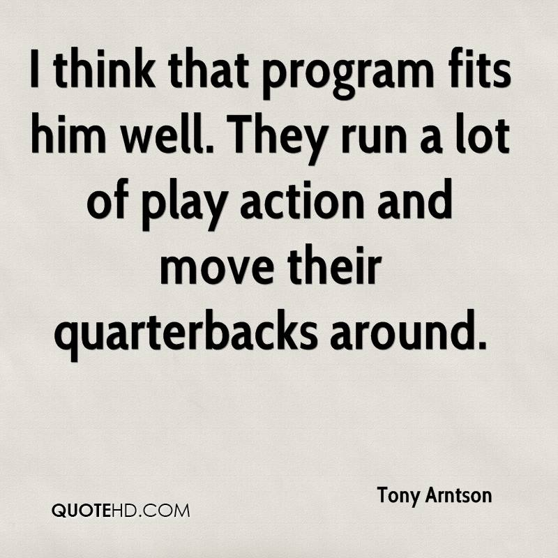 I think that program fits him well. They run a lot of play action and move their quarterbacks around.