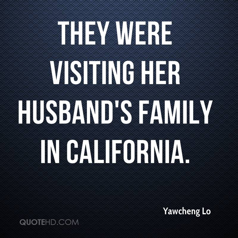 They were visiting her husband's family in California.