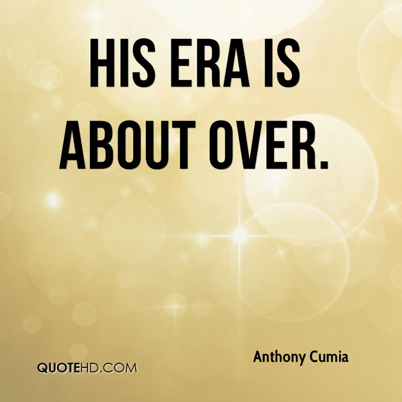 His era is about over.