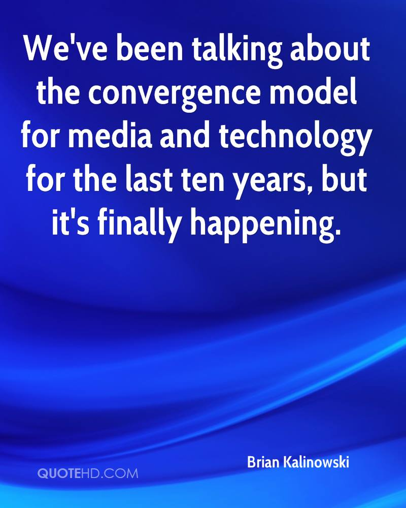 We've been talking about the convergence model for media and technology for the last ten years, but it's finally happening.