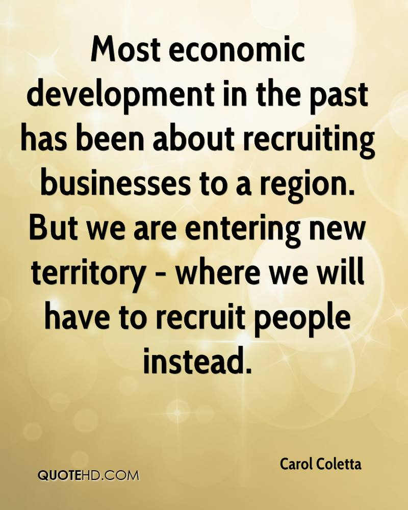 Most economic development in the past has been about recruiting businesses to a region. But we are entering new territory - where we will have to recruit people instead.
