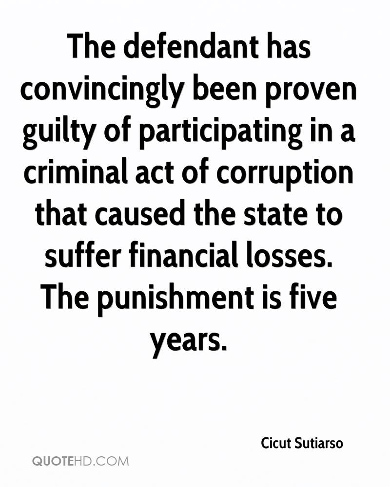 The defendant has convincingly been proven guilty of participating in a criminal act of corruption that caused the state to suffer financial losses. The punishment is five years.