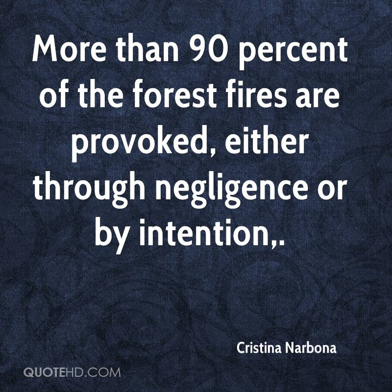 Intention quotes page 1 quotehd cristina narbona more than 90 percent of the forest fires are provoked either through altavistaventures Images