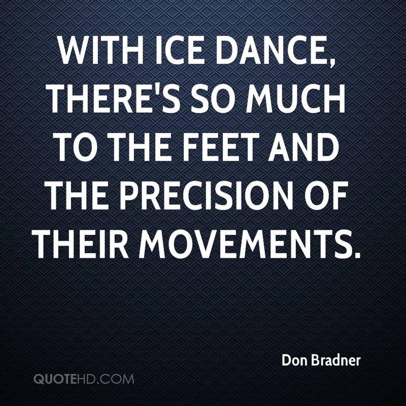 With ice dance, there's so much to the feet and the precision of their movements.