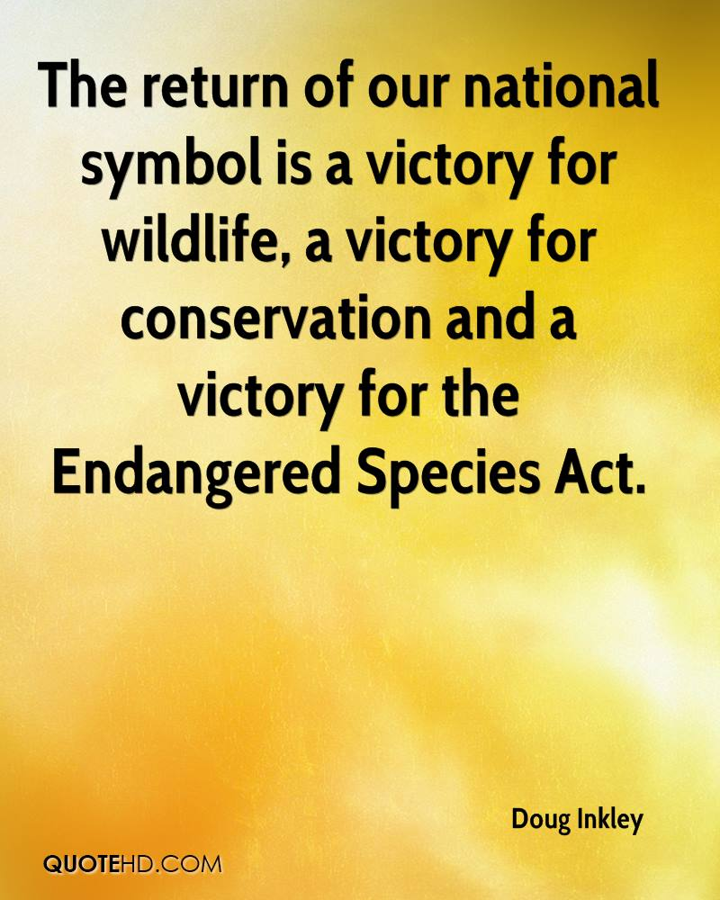 Doug inkley quotes quotehd the return of our national symbol is a victory for wildlife a victory for conservation biocorpaavc Image collections