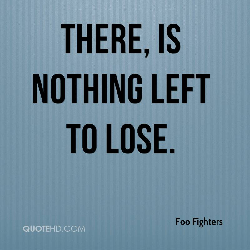There Is Nothing Like Home Quotes: Foo Fighters Quotes