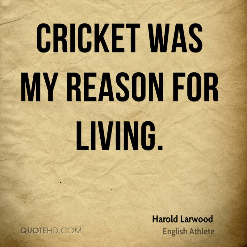 Life Is Like Cricket Quotes: Harold Larwood Quotes