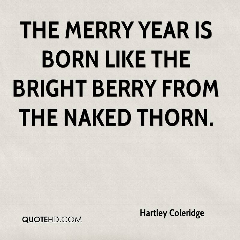 The merry year is born like the bright berry from the naked thorn.