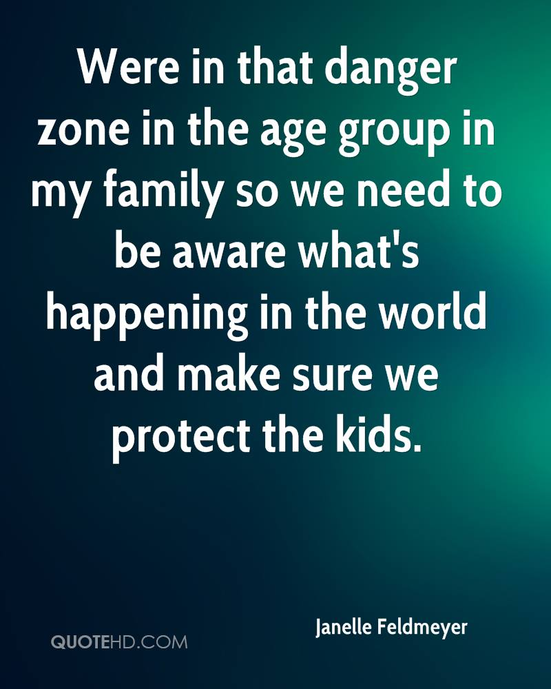 Were in that danger zone in the age group in my family so we need to be aware what's happening in the world and make sure we protect the kids.