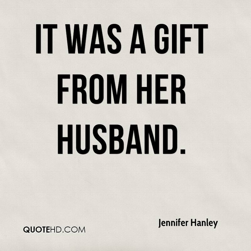 It was a gift from her husband.