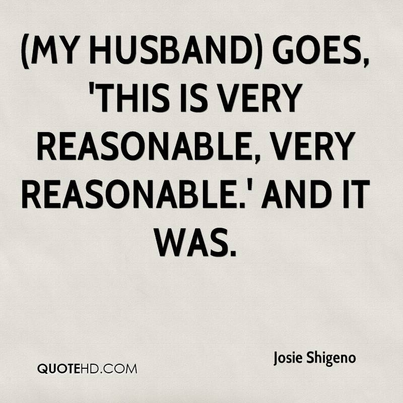(My husband) goes, 'This is very reasonable, very reasonable.' And it was.