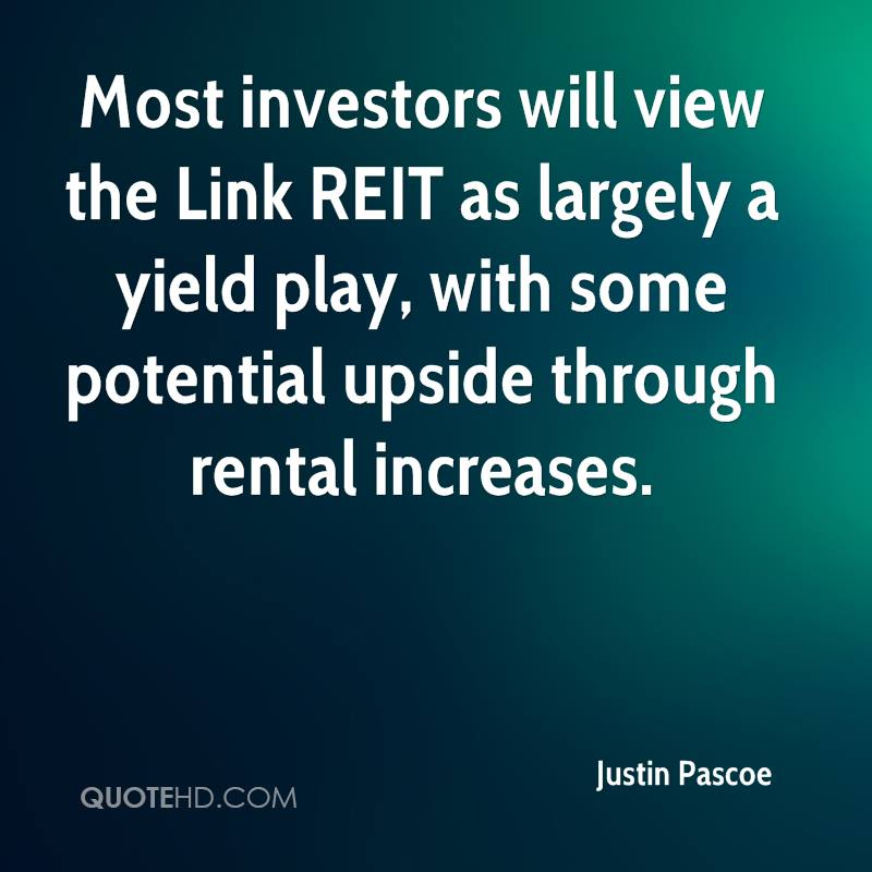 Most investors will view the Link REIT as largely a yield play, with some potential upside through rental increases.