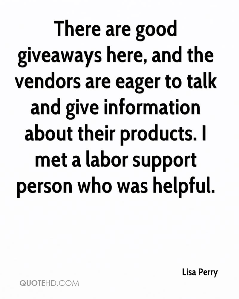 There are good giveaways here, and the vendors are eager to talk and give information about their products. I met a labor support person who was helpful.