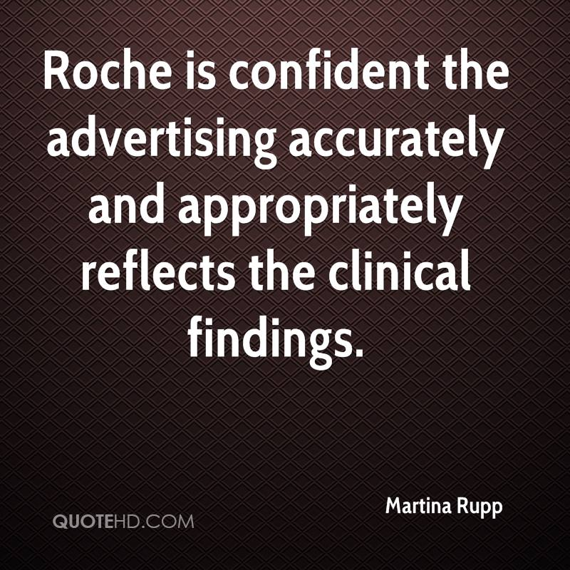Roche is confident the advertising accurately and appropriately reflects the clinical findings.