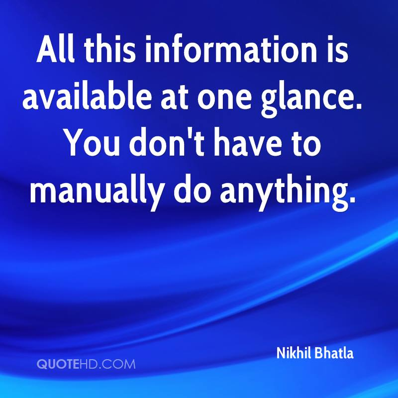 All this information is available at one glance. You don't have to manually do anything.