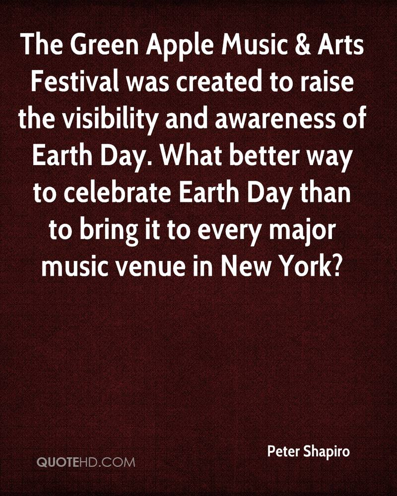 The Green Apple Music & Arts Festival was created to raise the visibility and awareness of Earth Day. What better way to celebrate Earth Day than to bring it to every major music venue in New York?