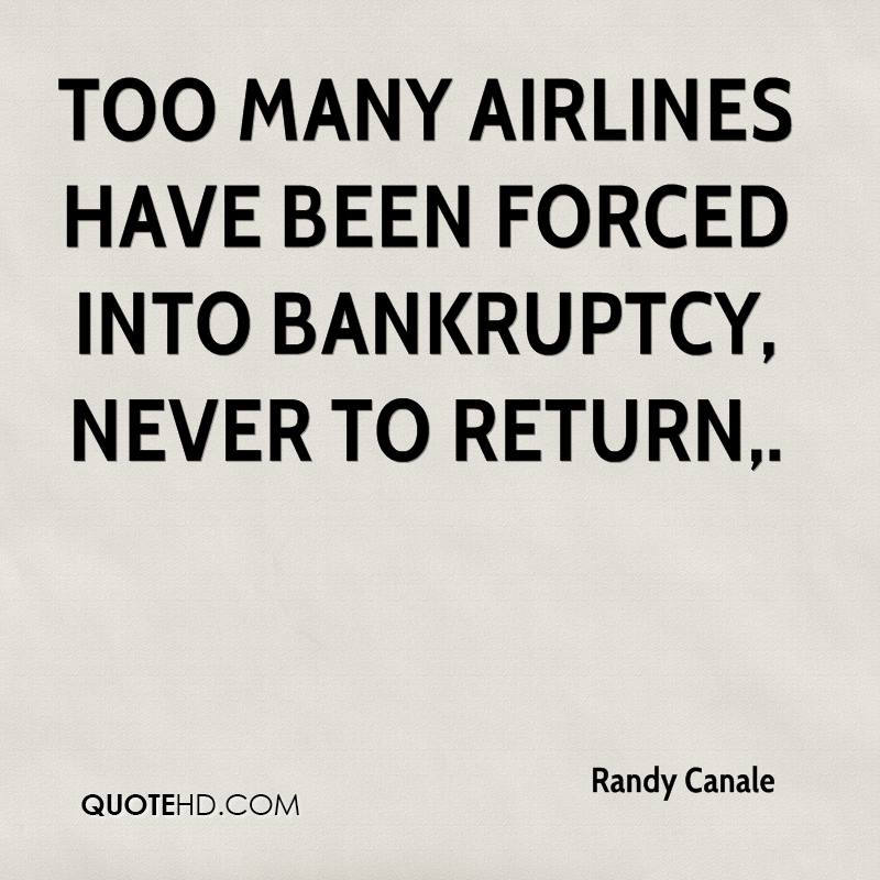 Too many airlines have been forced into bankruptcy, never to return.