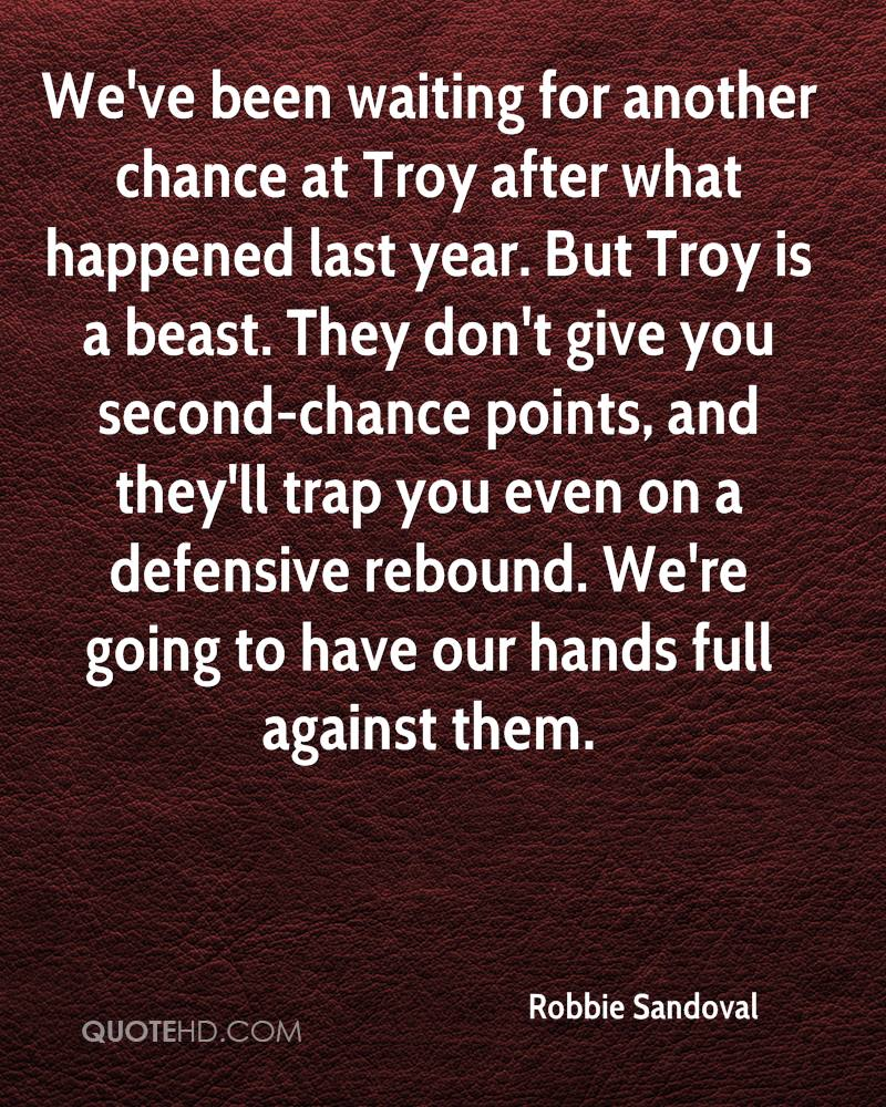 We've been waiting for another chance at Troy after what happened last year. But Troy is a beast. They don't give you second-chance points, and they'll trap you even on a defensive rebound. We're going to have our hands full against them.