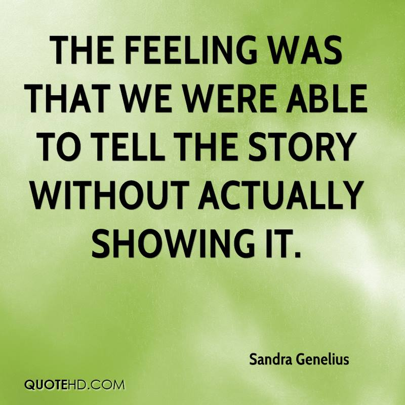 The feeling was that we were able to tell the story without actually showing it.