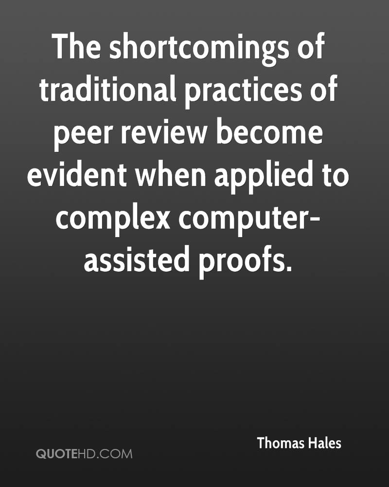 The shortcomings of traditional practices of peer review become evident when applied to complex computer-assisted proofs.