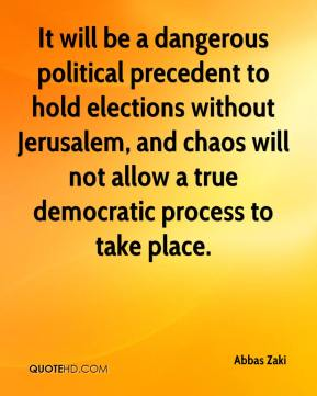 Abbas Zaki - It will be a dangerous political precedent to hold elections without Jerusalem, and chaos will not allow a true democratic process to take place.