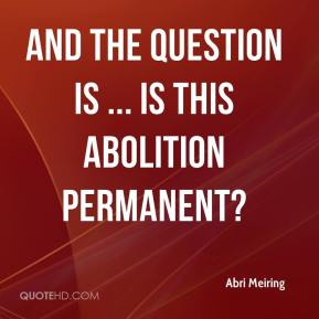 Abri Meiring - And the question is ... is this abolition permanent?